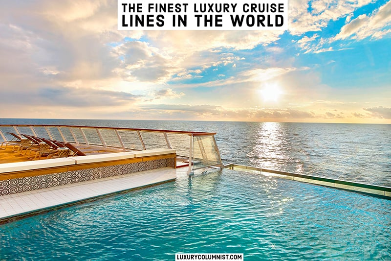 The 12 Finest Luxury Cruise Lines In The World