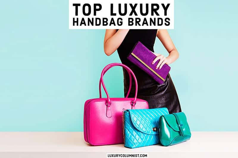 Top Luxury Handbag Brands | 12 High-Fashion Purse Labels